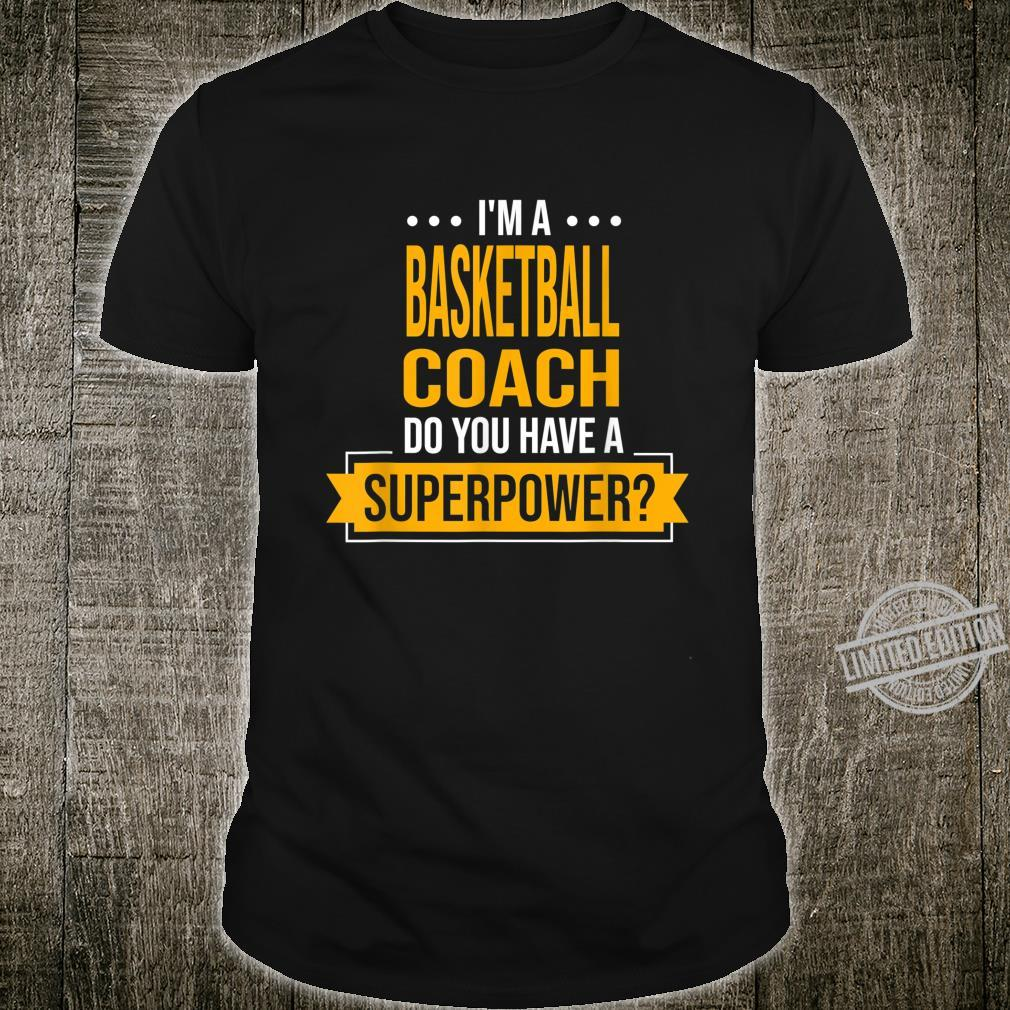 A Basketball Coach Do You Have Superpowers Team Sports Shirt