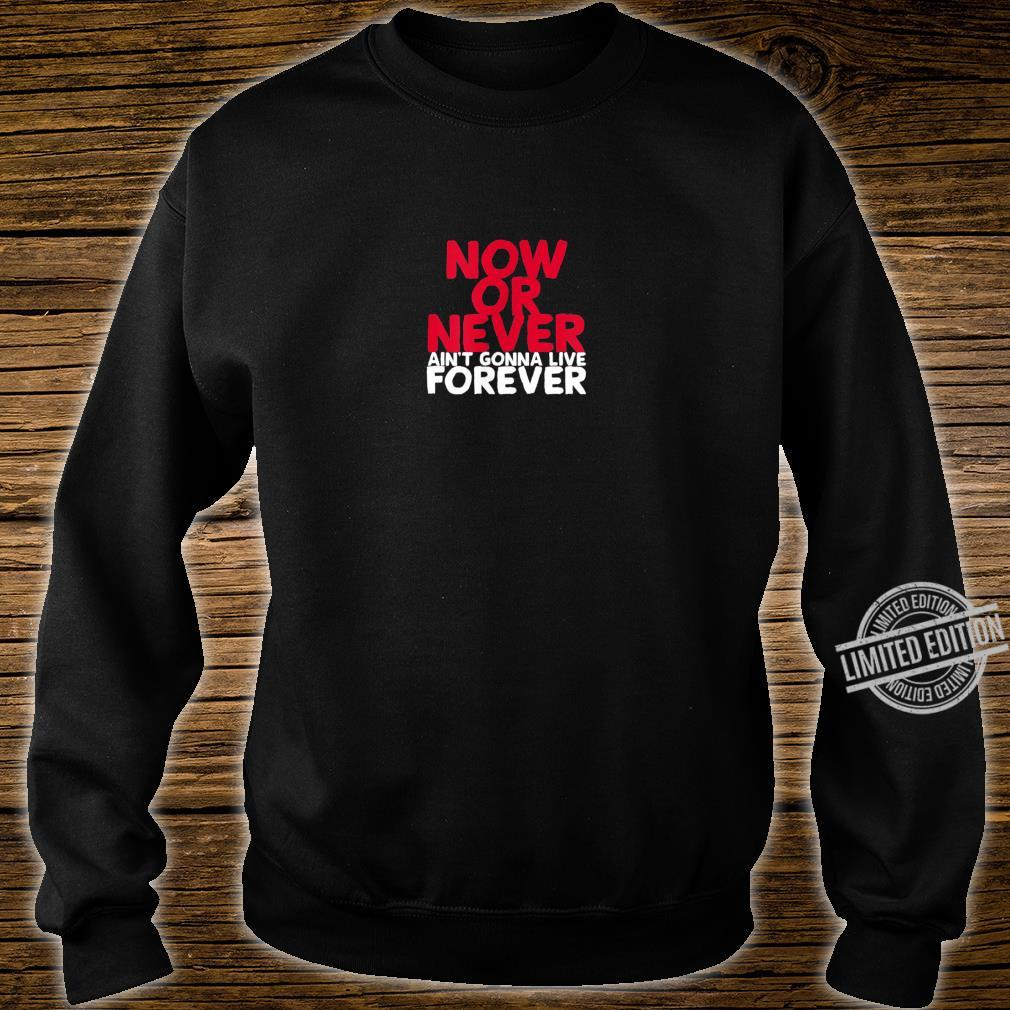 AIN'T GONNA LIVE FOREVER Shirt sweater