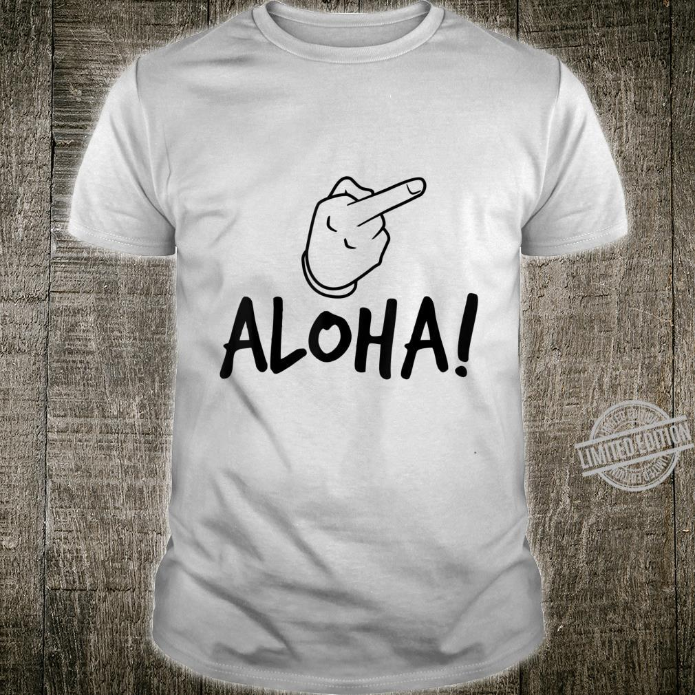 Aloha Mittelfinger Shirt
