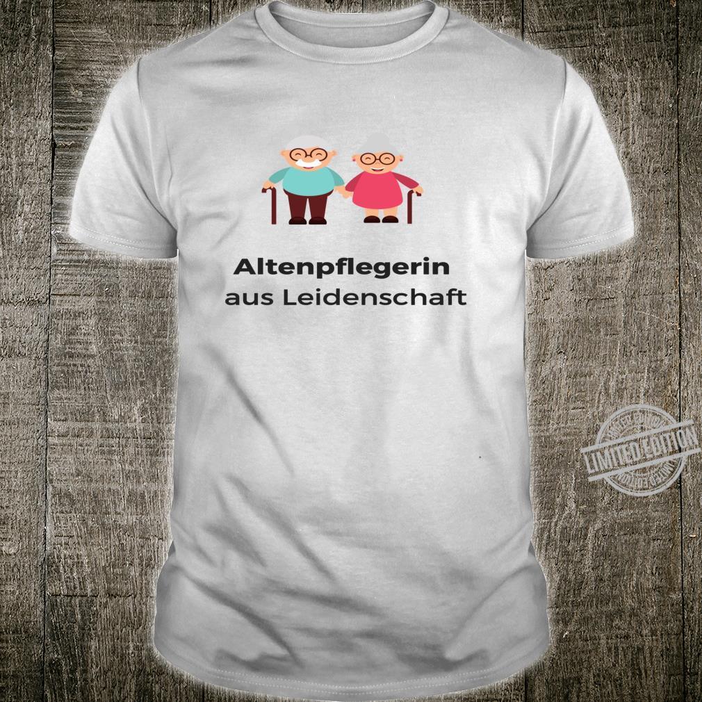 Altenpflegerin aus Leidenschaft Geschenk Shirt