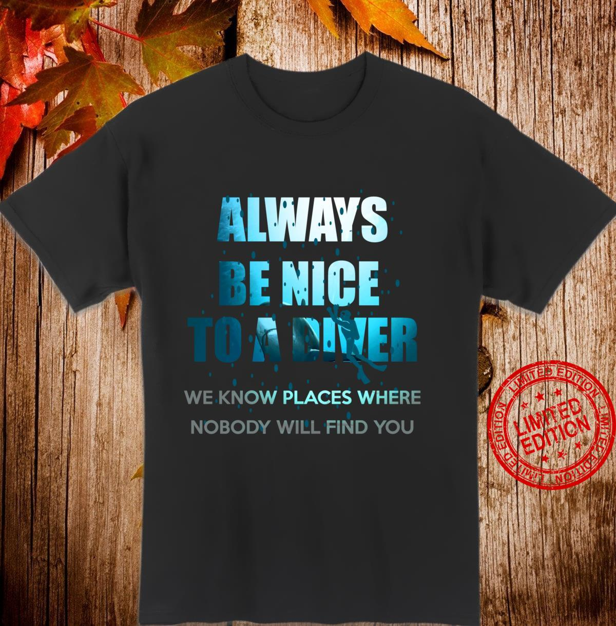 Always Be Nice To A Diver Scuba Diving Shirt