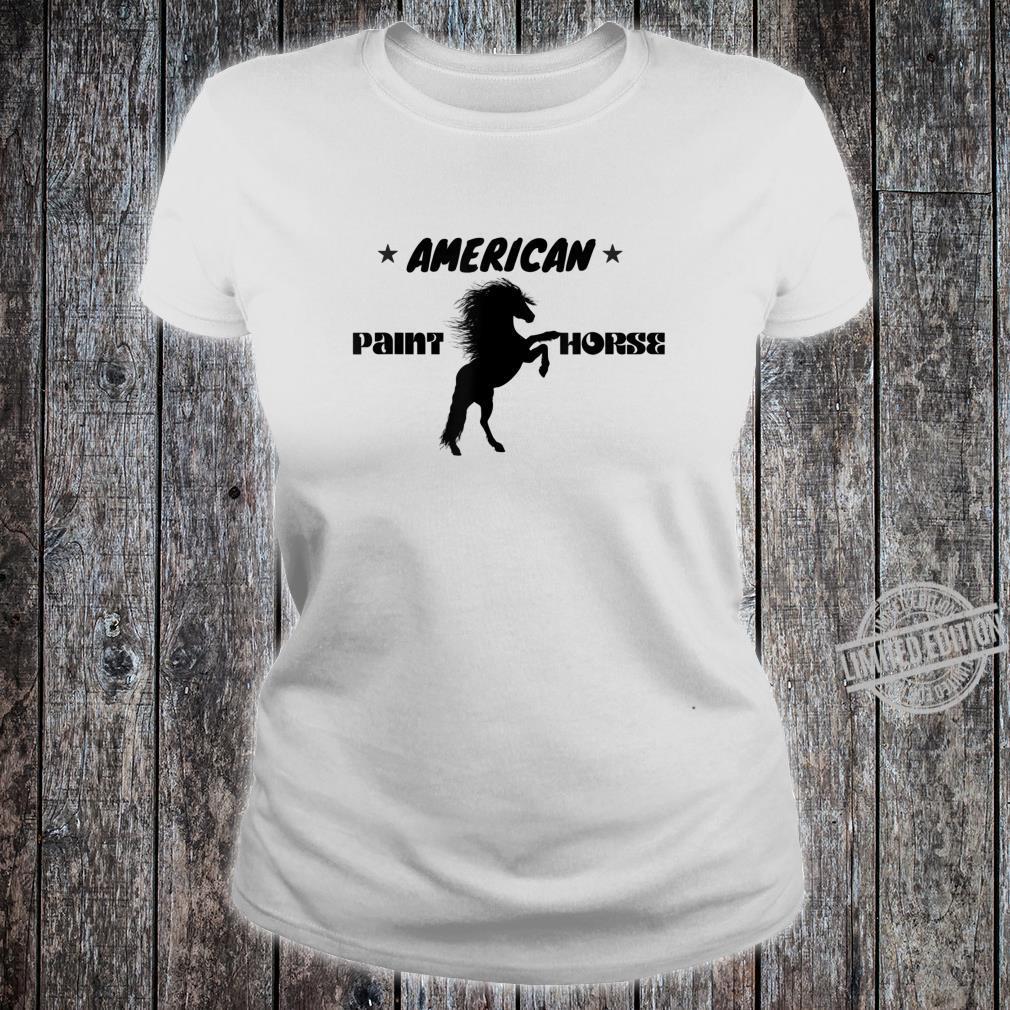 American Paint Horse Westernreiten Geschenk Shirt ladies tee