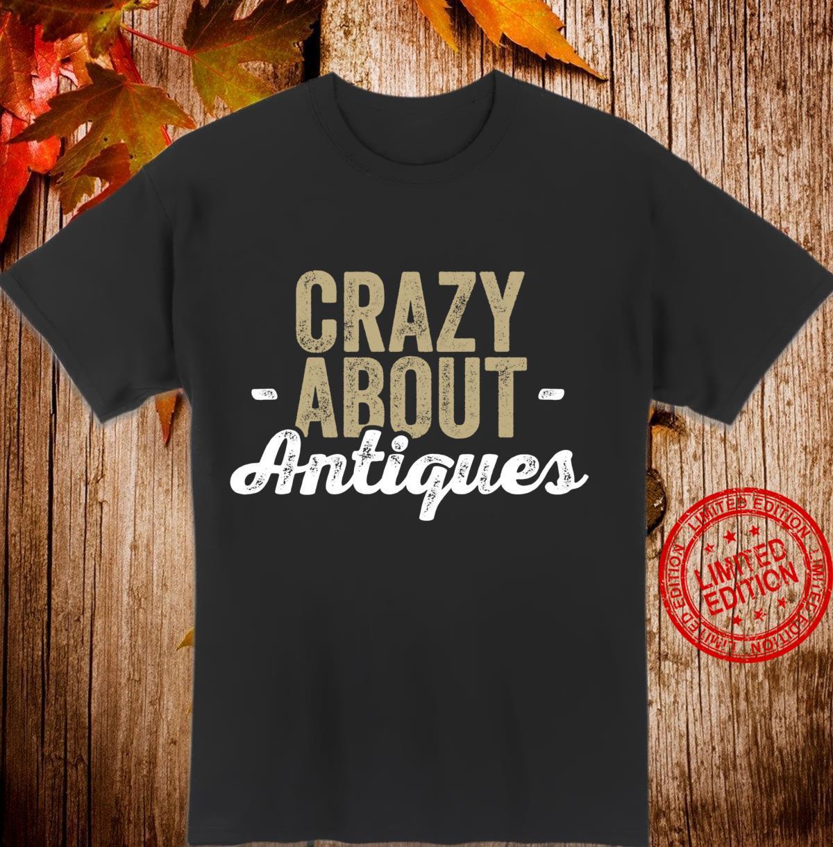 Antiques Antique for Antique Shoppers Shirt
