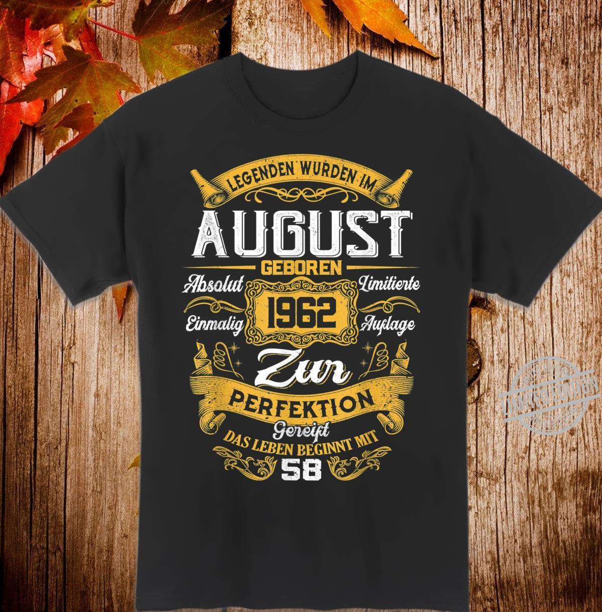 August Der Mythos Die Legende Legendär seit August 1962 Shirt