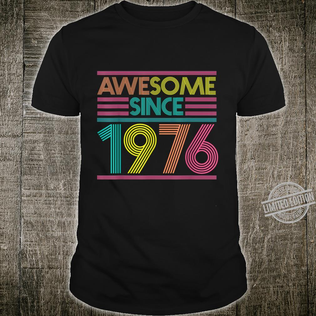 Awesome Since 1976 44th Birthday 44 Years Old Shirt