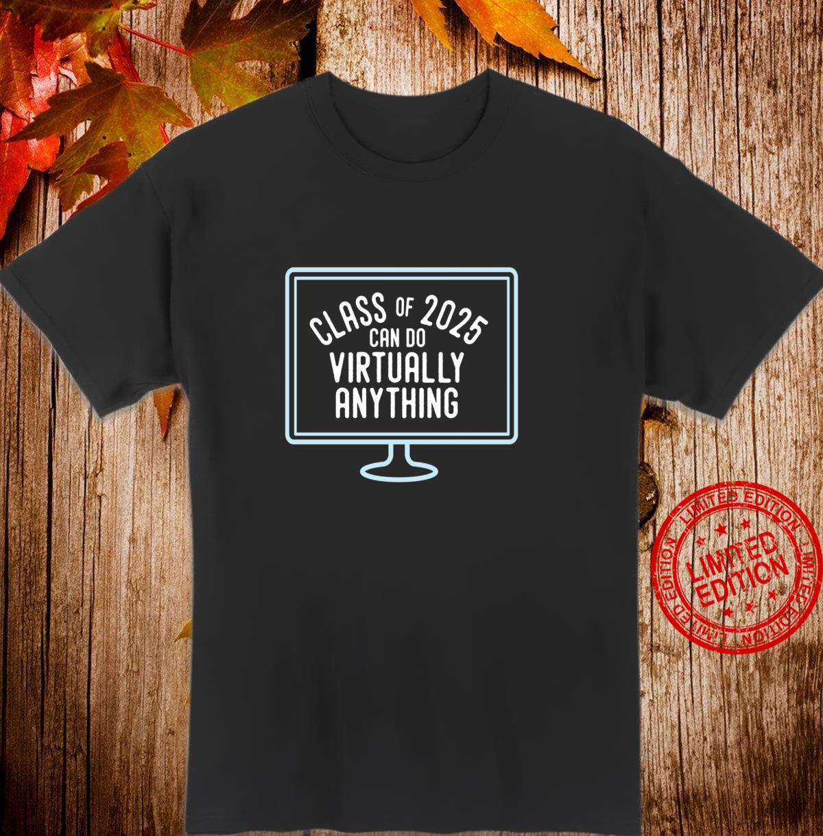Back to School Class of 2025 Can Do Virtually Anything Shirt
