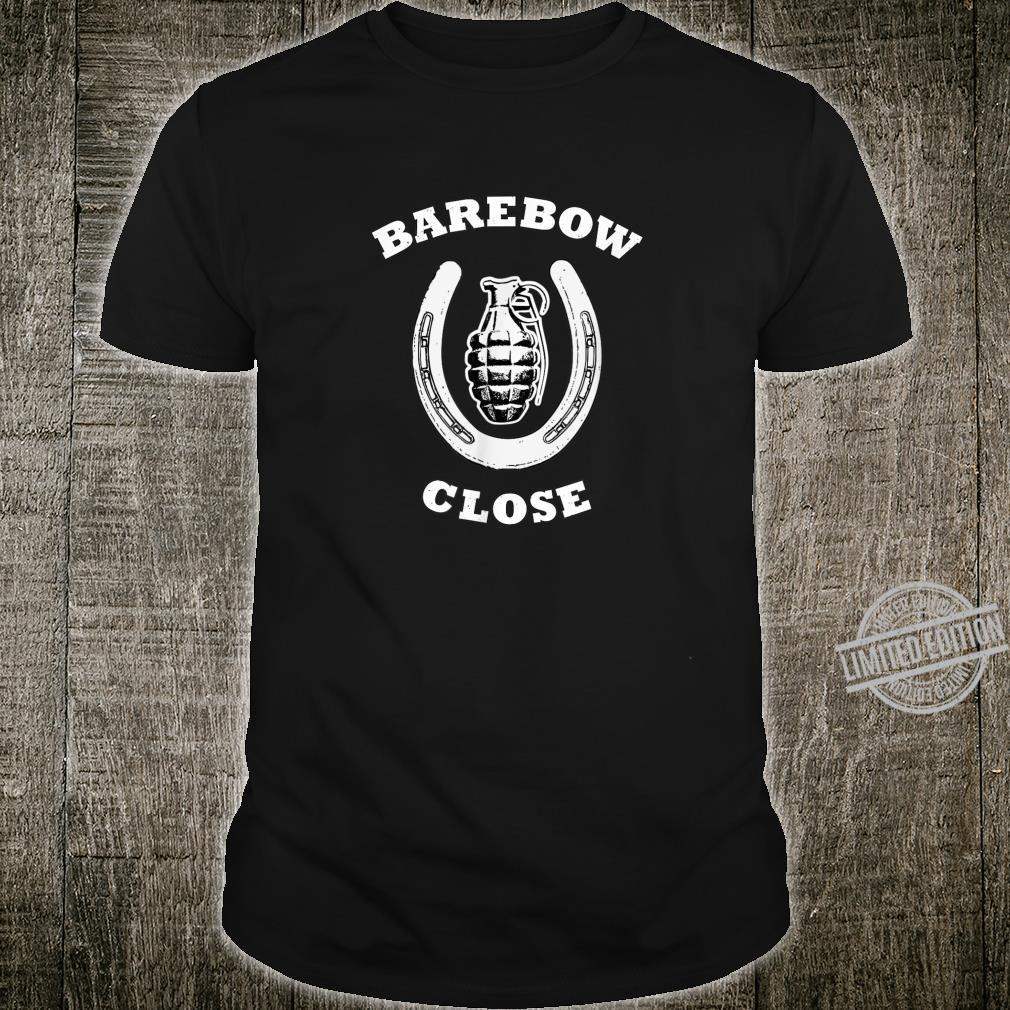Barebow Close Archery Humor Shirt