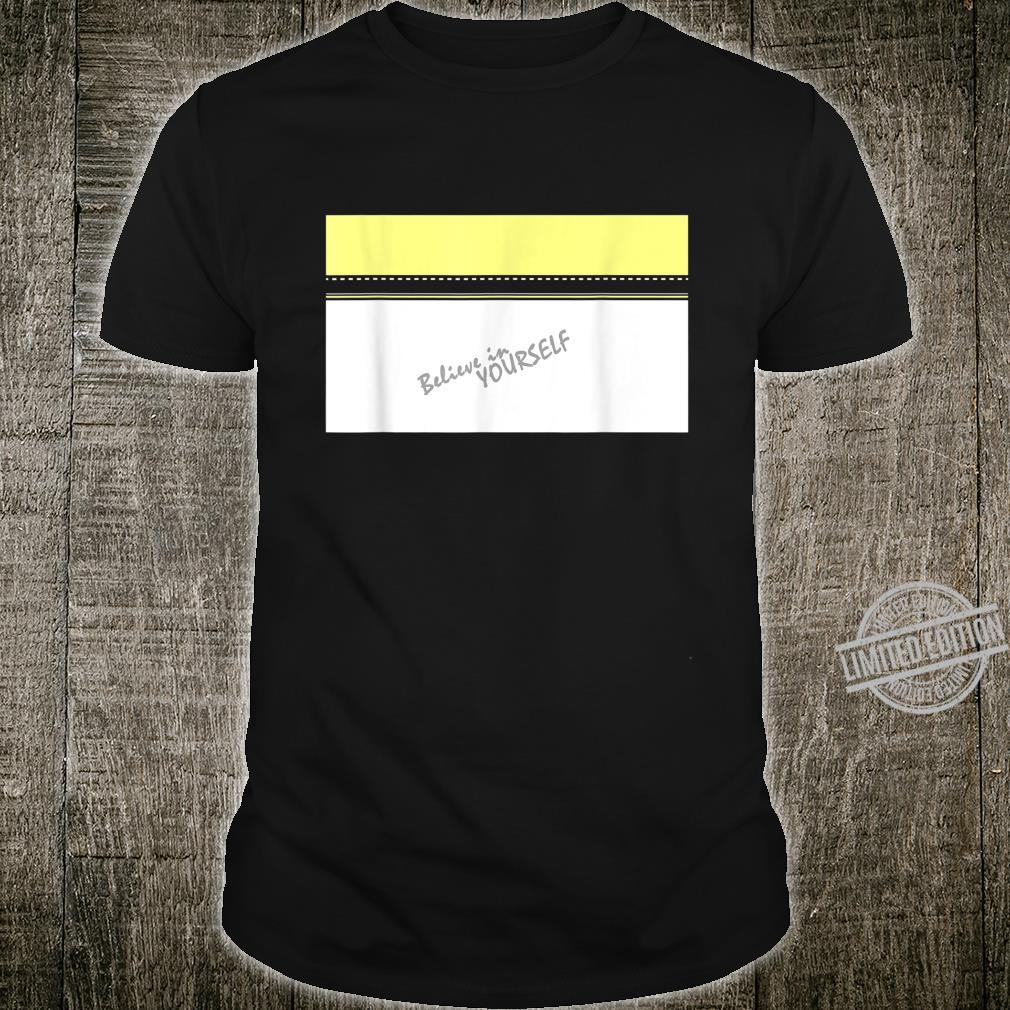Believe in Yourself Design Shirt