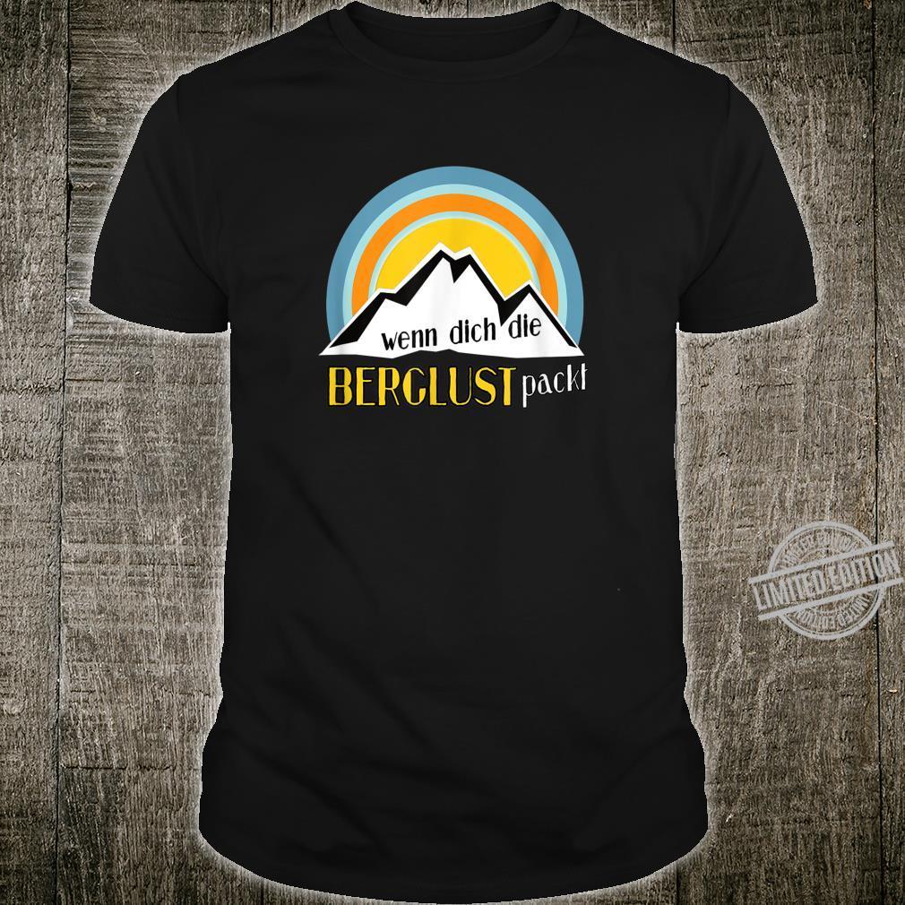 Berge, Berglust, Wandern, Klettern, Bergsteigen Geschenkidee Shirt