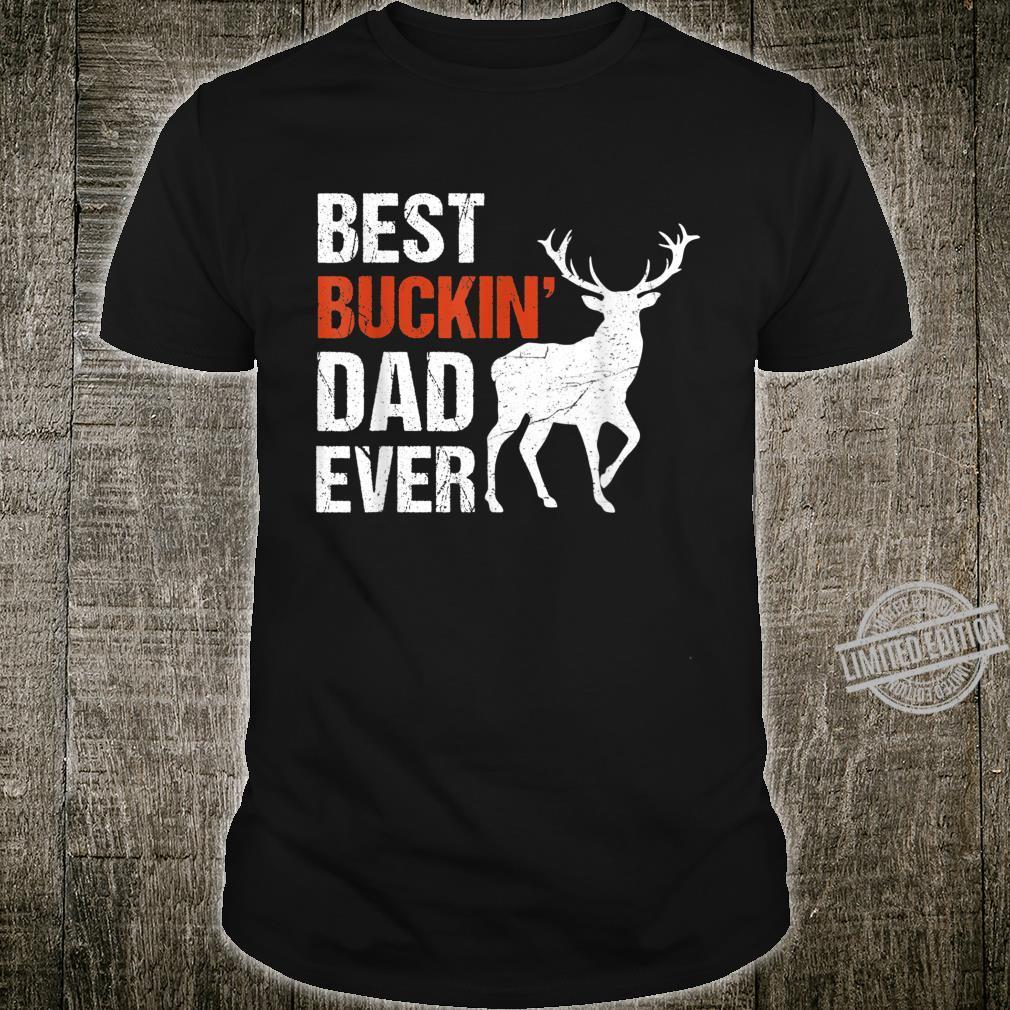 Best Buckin' Dad Ever Deer Hunters Shirt