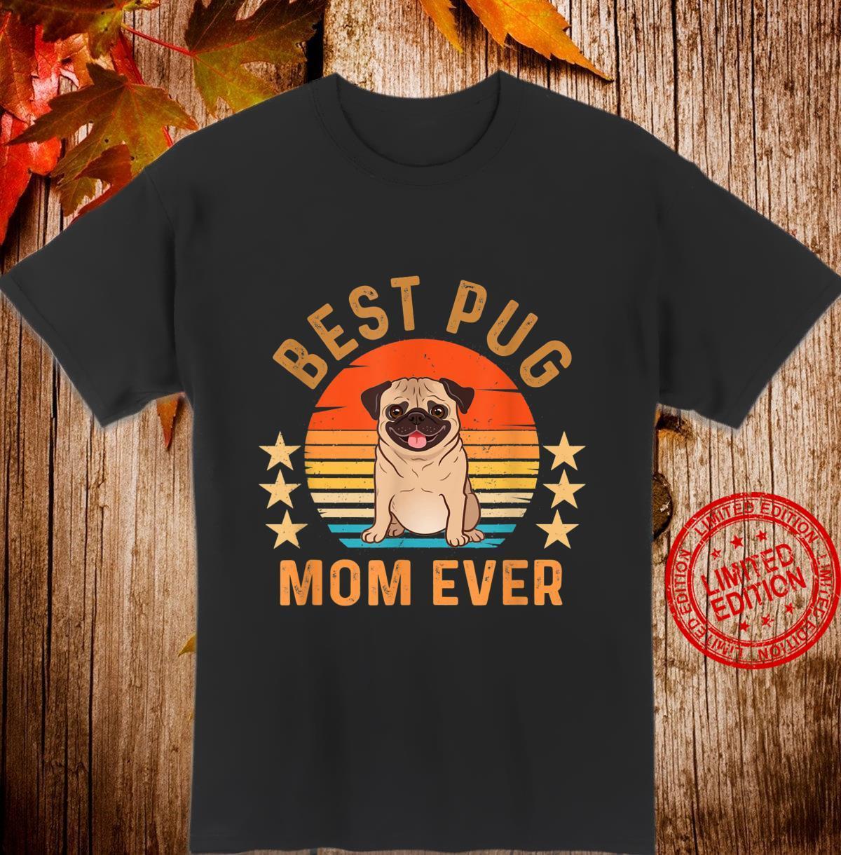 Best Pug Mom Ever Vintage Retro Dog Shirt