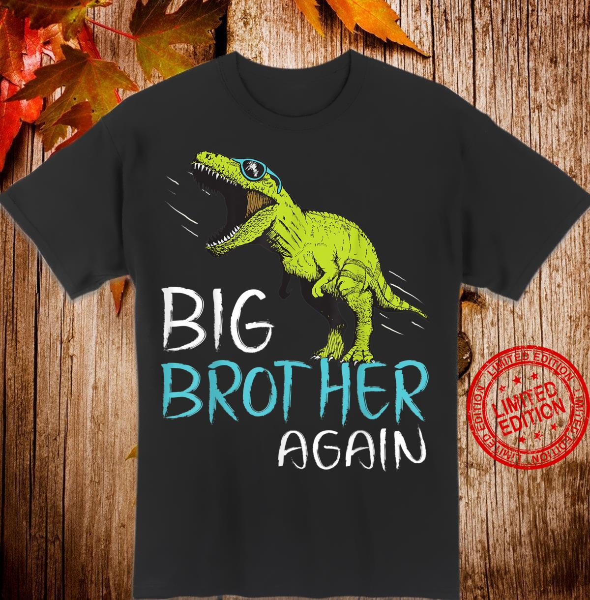 Big Brother Again Dinosaur for Boy and Toddler Shirt