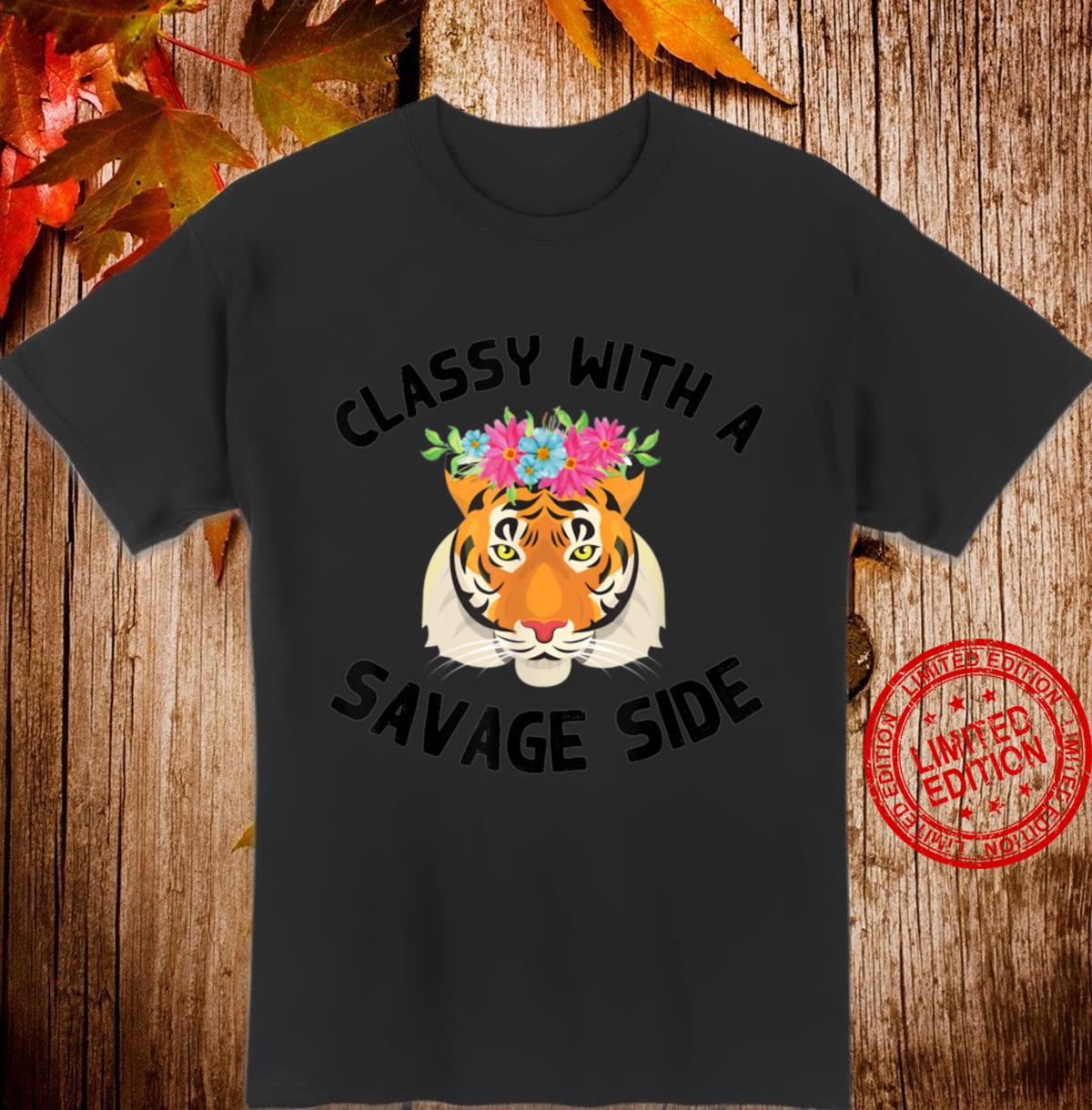 Classy With a Savage Side Tiger Flower Crown Floral Animal Shirt