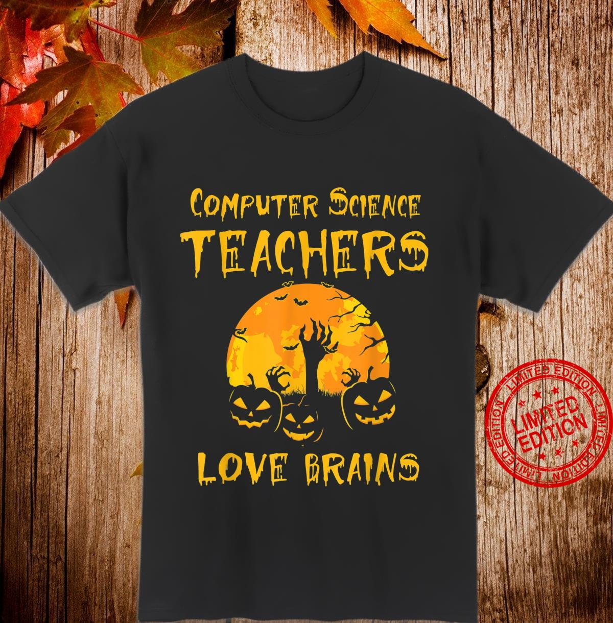 Computer Science Teachers Love Brains Halloween Costume Shirt