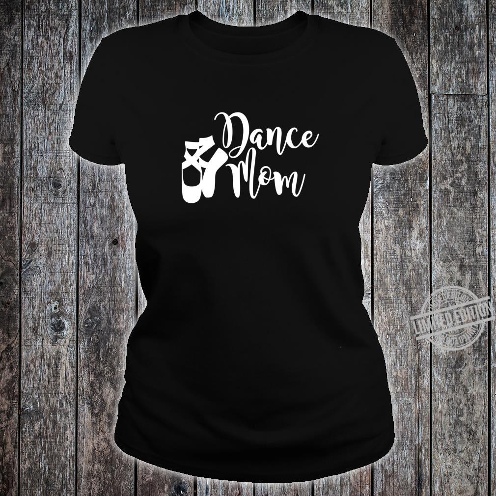 Dance Mom Point Your Toes Dance Apparel Shirt ladies tee
