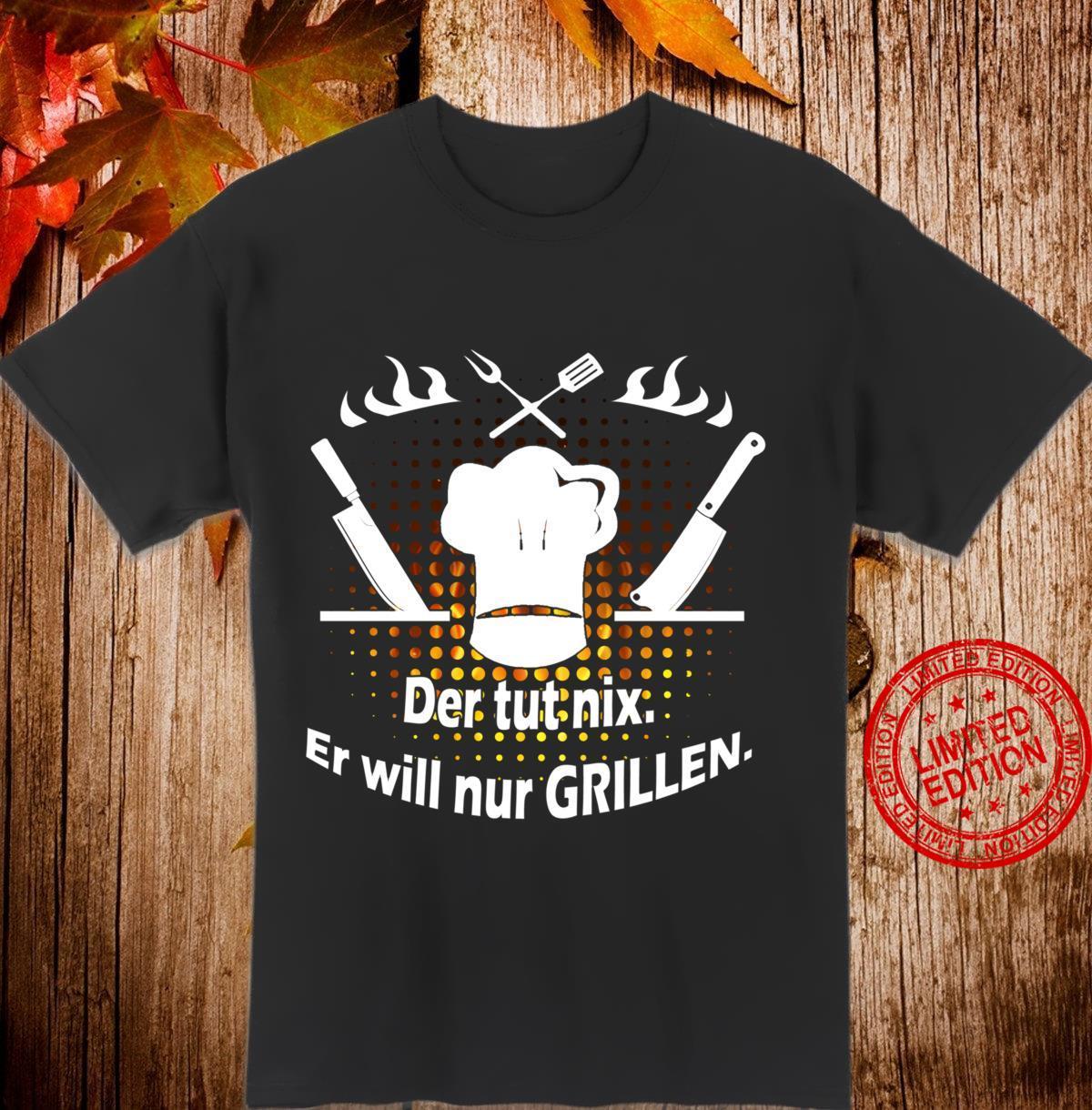 Der tut nix. Er will nur grillen. Lustiger Grill Spruch. Langarmshirt Shirt