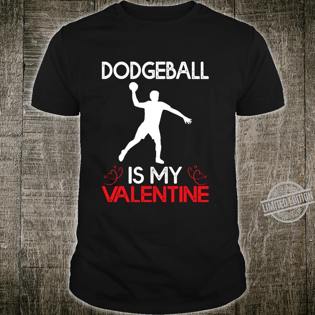 Dodgeball Is My Valentine Dodgeball Valentine's Day Shirt