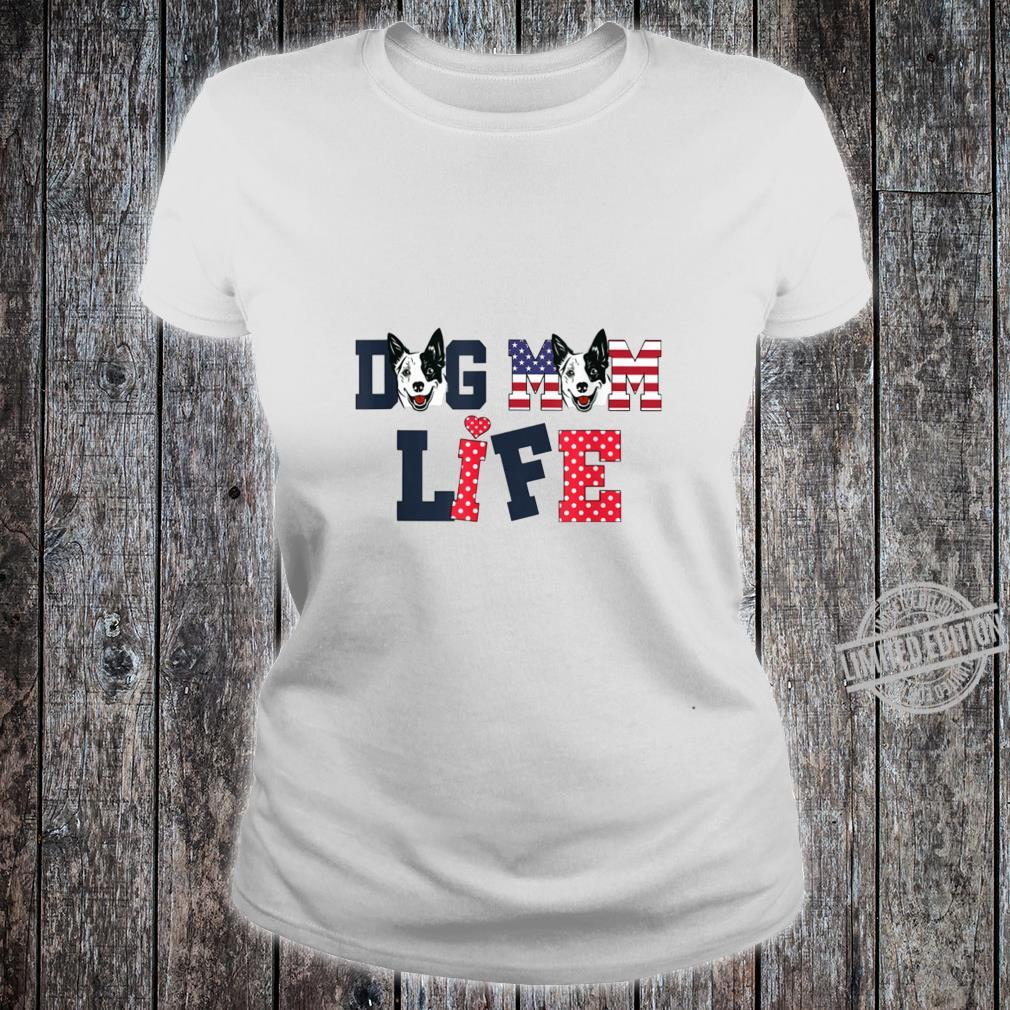 Dog Mom Life Happy Mother'S Day Costume Lovely Shirt ladies tee