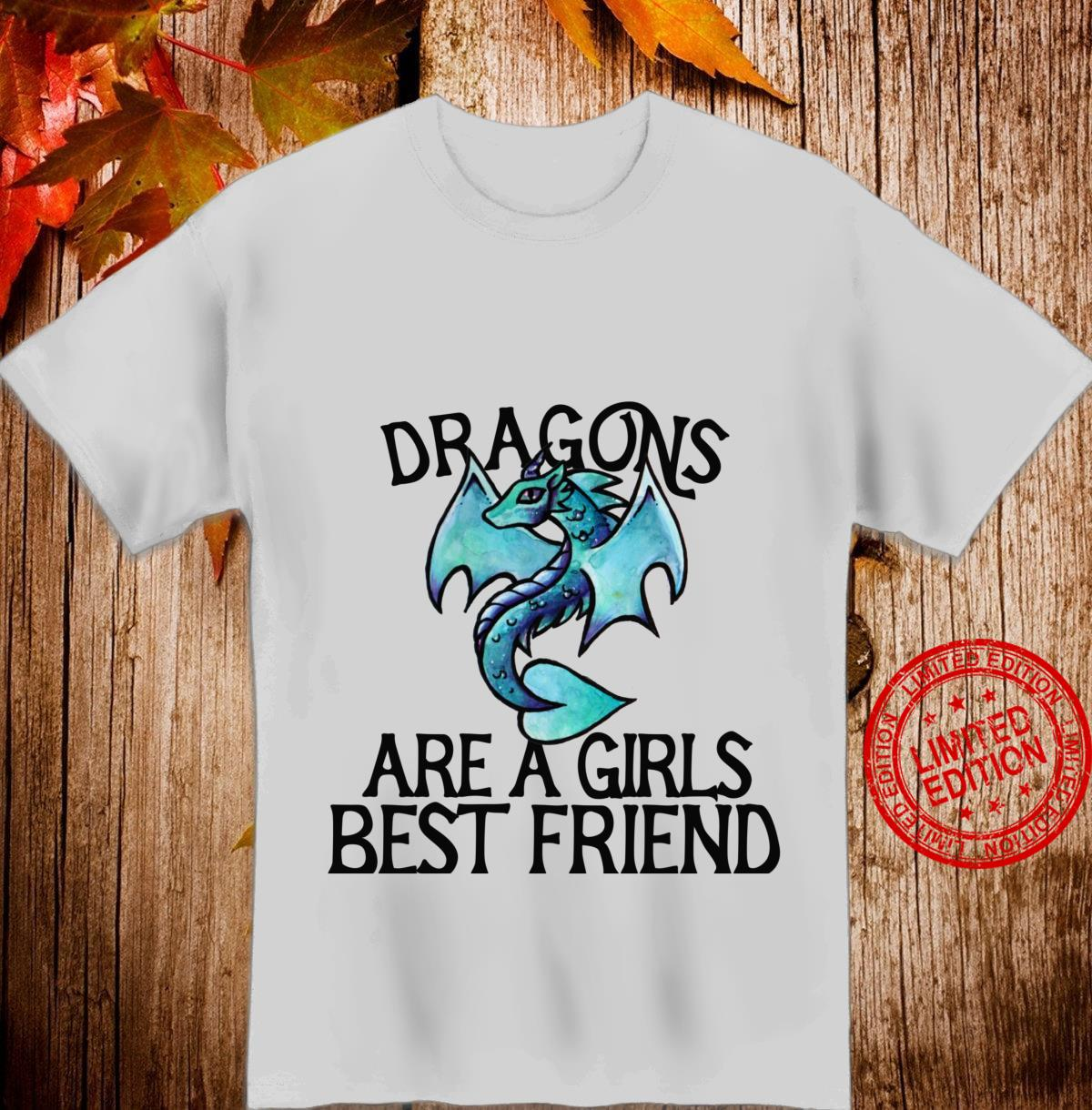 Dragons are a girls best friend Shirt