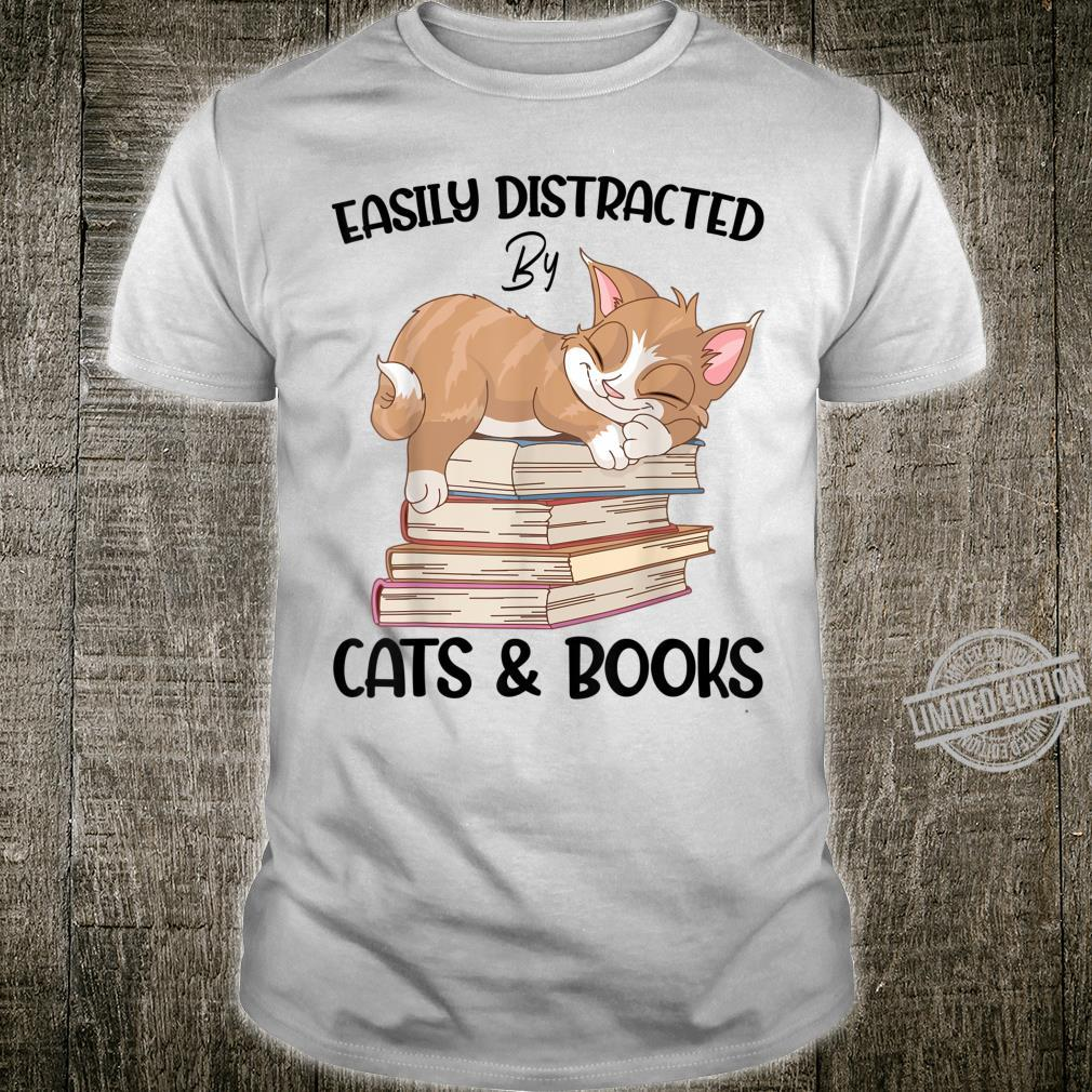 Easily Distracted By Cats And Books Reading Shirt