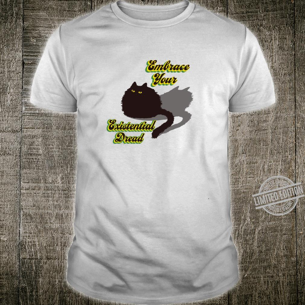 Embrace Your Existential Dread Brave Black Cat Quarantine Shirt