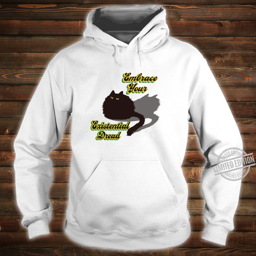 Embrace Your Existential Dread Brave Black Cat Quarantine Shirt hoodie