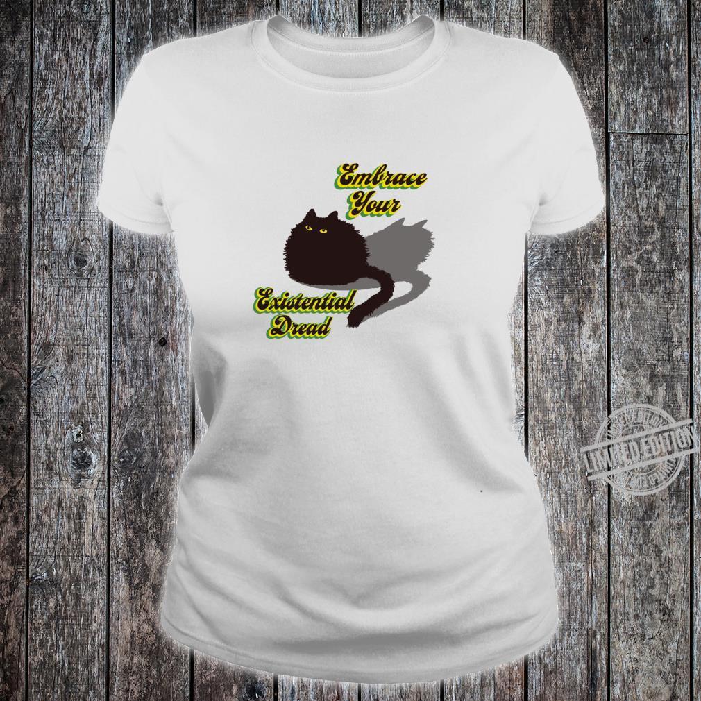 Embrace Your Existential Dread Brave Black Cat Quarantine Shirt ladies tee