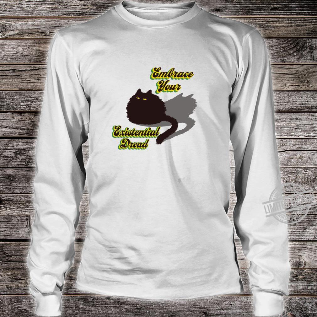 Embrace Your Existential Dread Brave Black Cat Quarantine Shirt long sleeved
