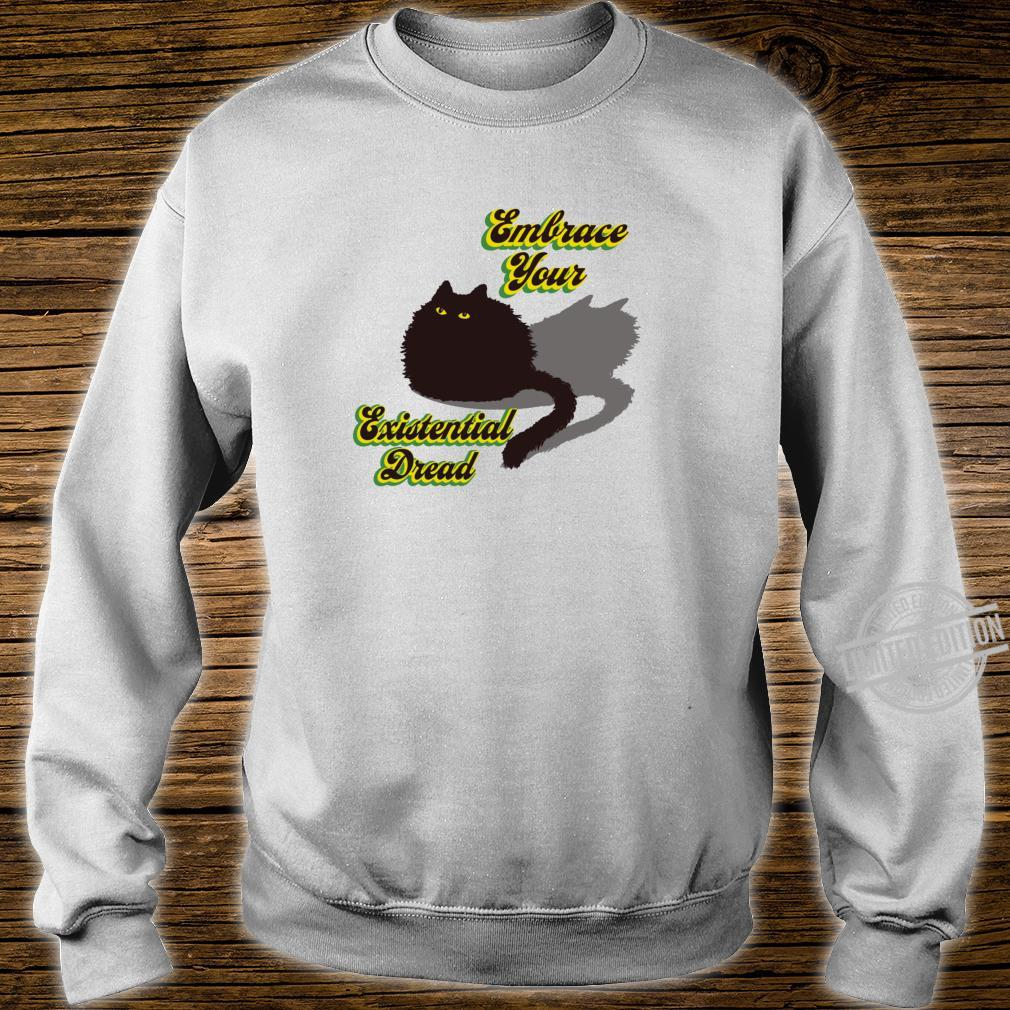 Embrace Your Existential Dread Brave Black Cat Quarantine Shirt sweater