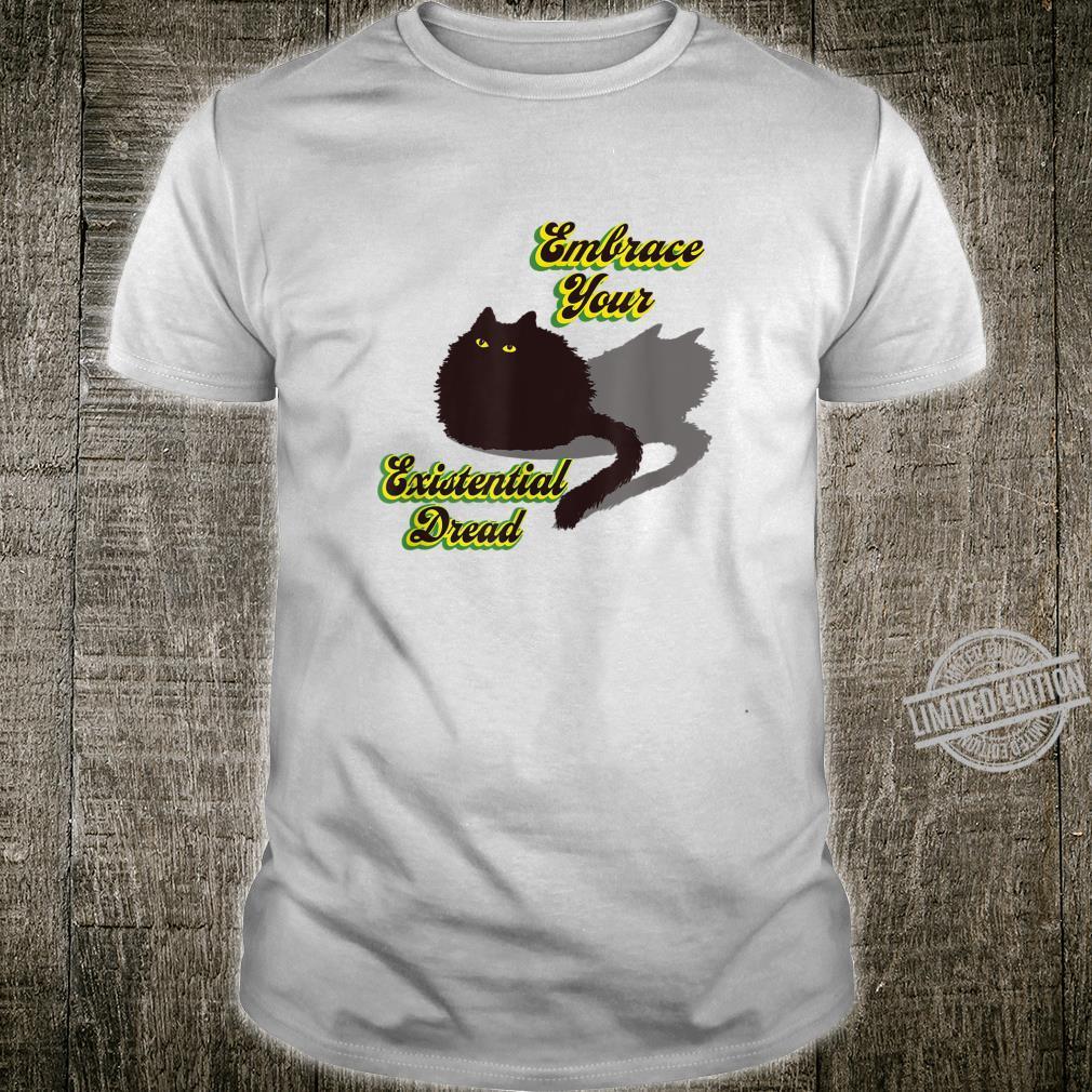 Embrace Your Existential Dread Worried Black Cat Quarantine Shirt