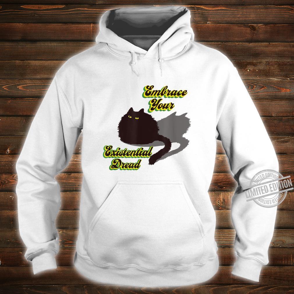 Embrace Your Existential Dread Worried Black Cat Quarantine Shirt hoodie