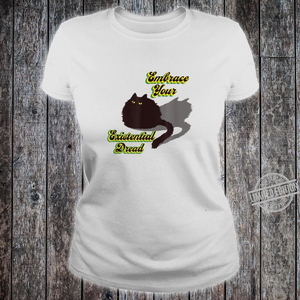 Embrace Your Existential Dread Worried Black Cat Quarantine Shirt ladies tee