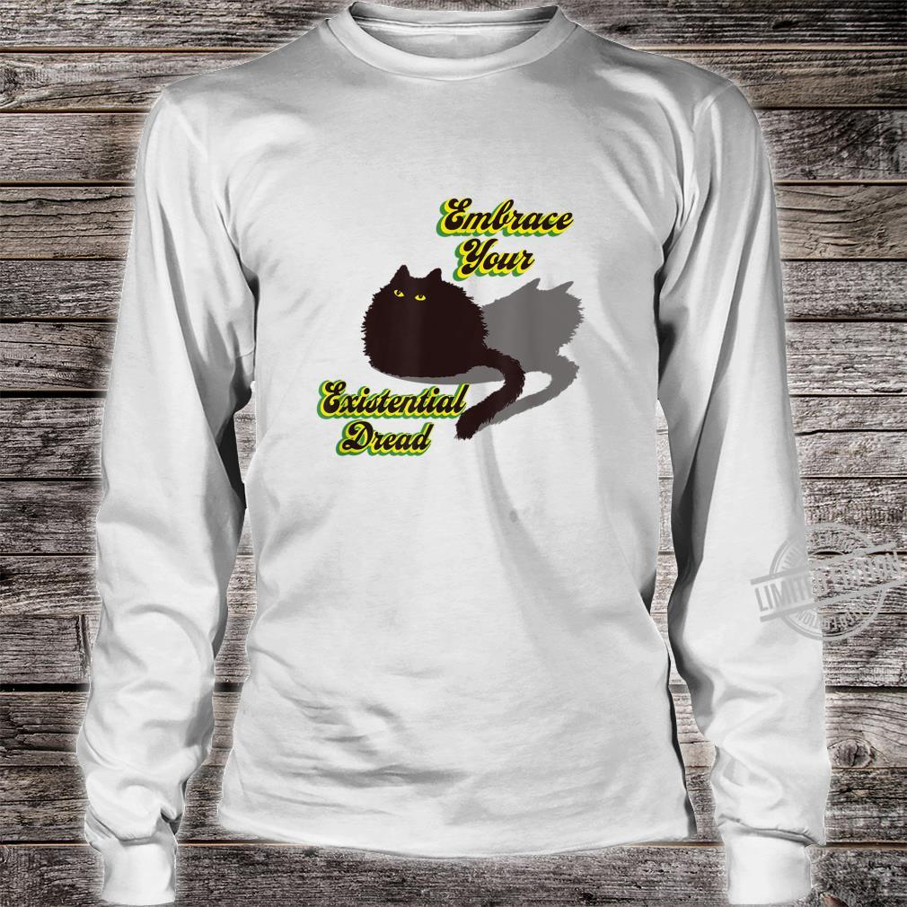 Embrace Your Existential Dread Worried Black Cat Quarantine Shirt long sleeved