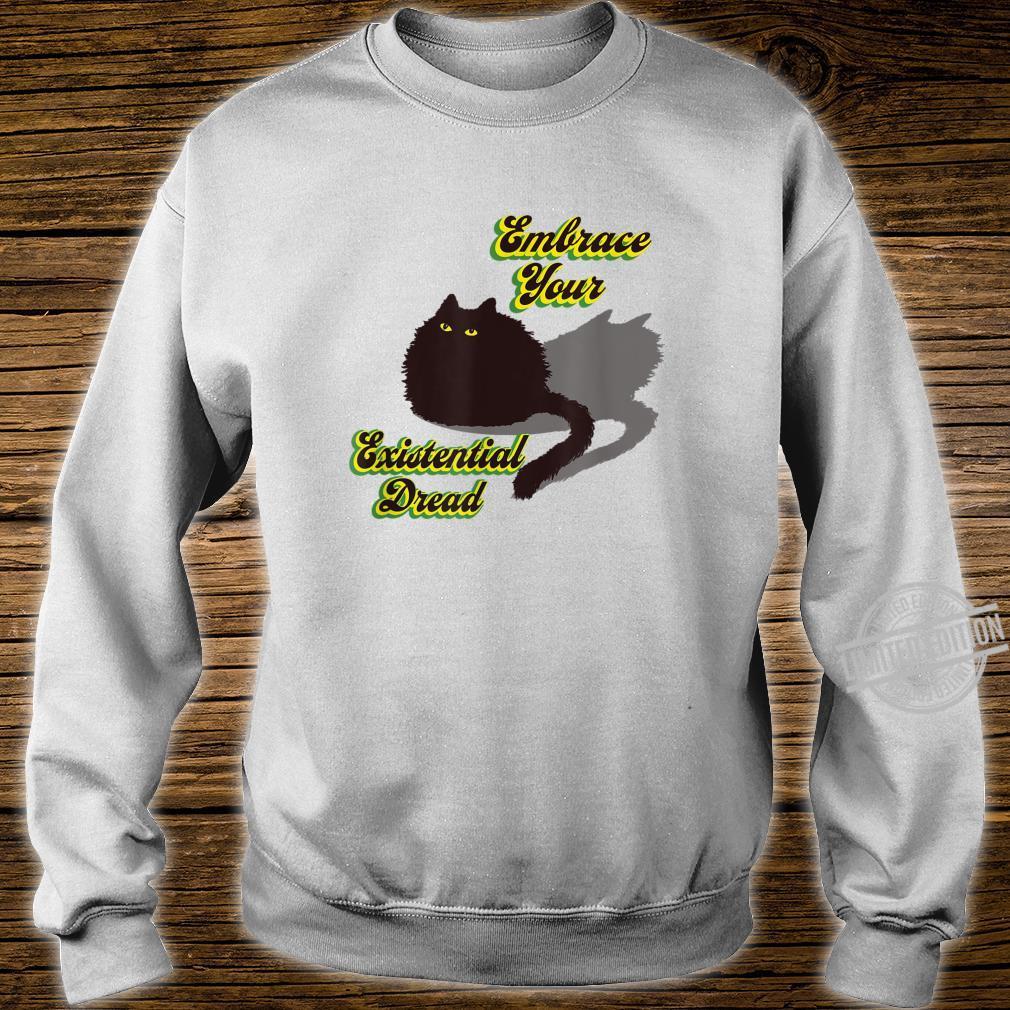 Embrace Your Existential Dread Worried Black Cat Quarantine Shirt sweater