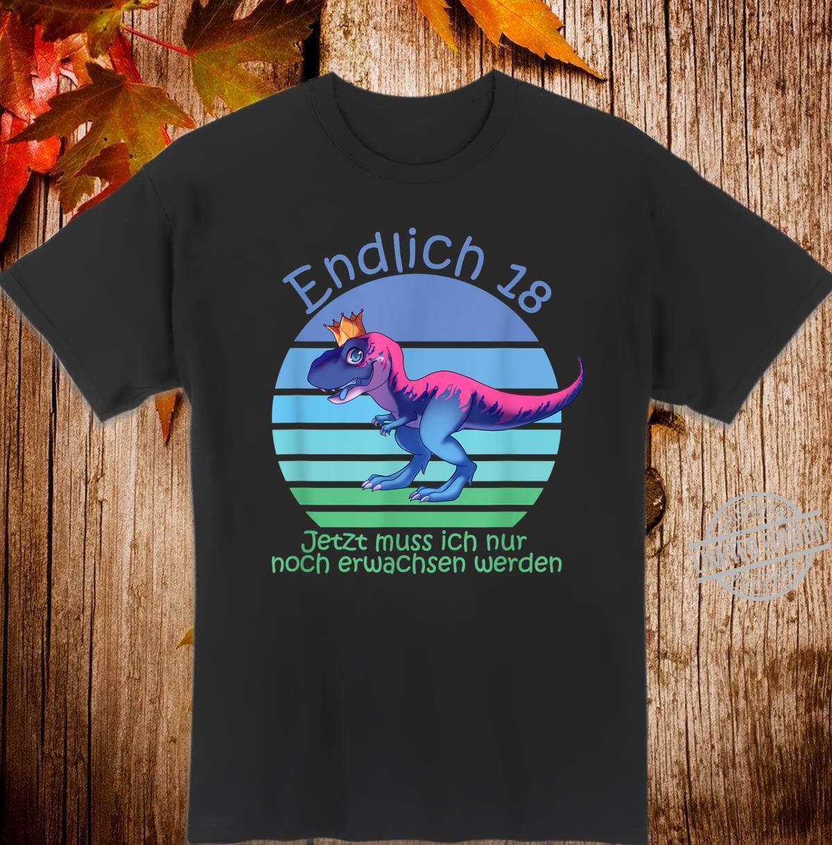 Endlich 18 Aber Nicht Erwachsen Spass Geschenk 18 Geburtstag Shirt