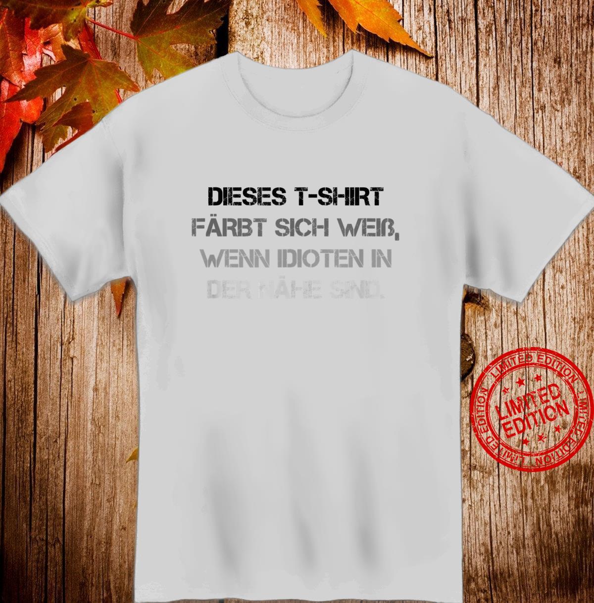 Färbt Sich Weiß In Nähe Von Idioten Lustiger Spruch Geschenk Shirt