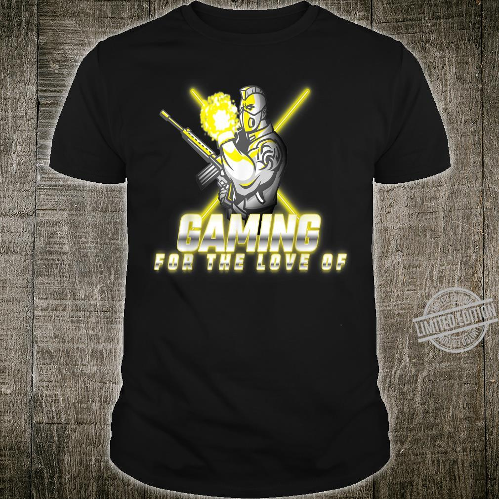 Funny Gaming For The Love Of Game Perfect Shirt