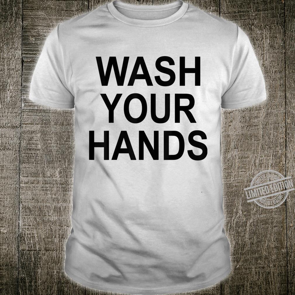 Funny Wash Your Hands Apparel Germaphobe School Shirt