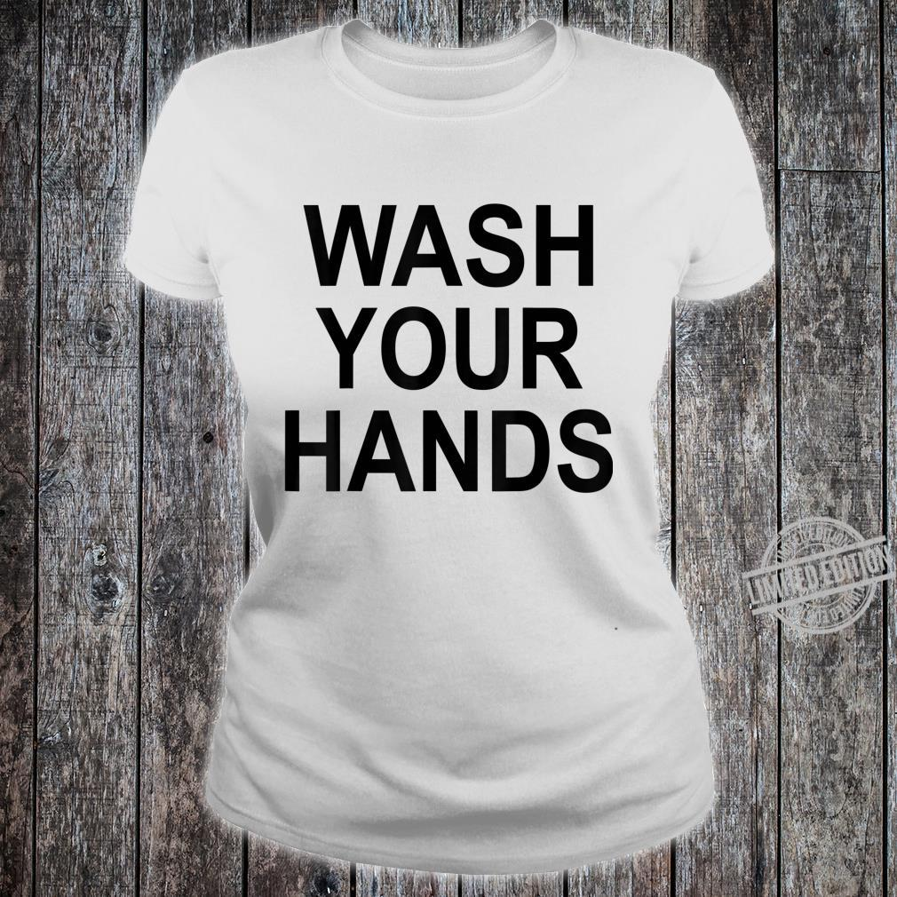 Funny Wash Your Hands Apparel Germaphobe School Shirt ladies tee