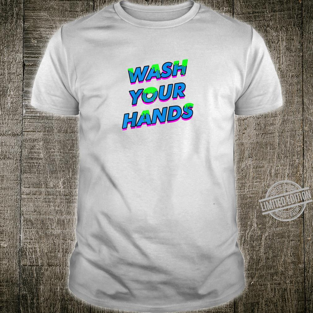 Funny Wash Your Hands Shirt