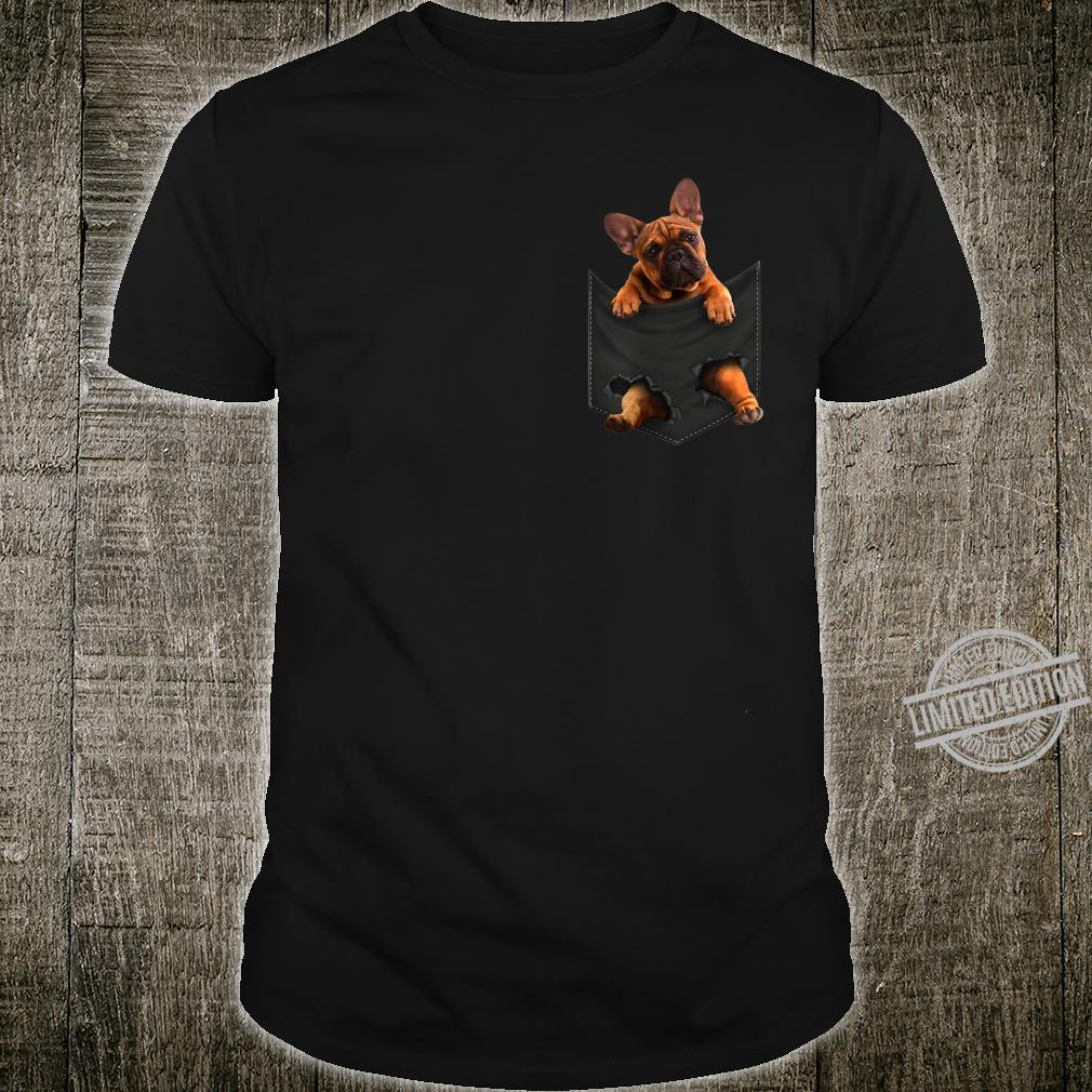 Funny french bulldog in Your Pocket for Dogss Shirt