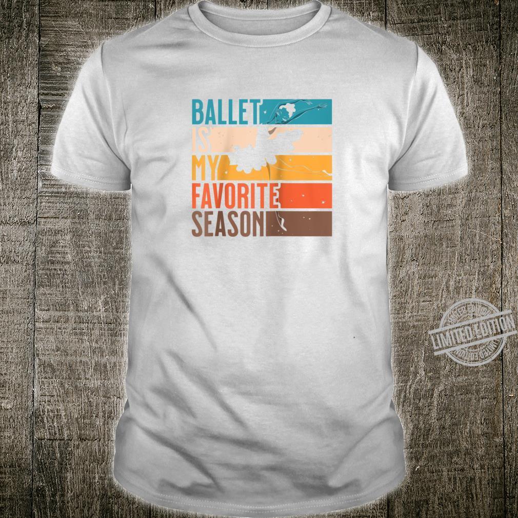 Girls Ballet Is My Favorite Season Dancing Shirt