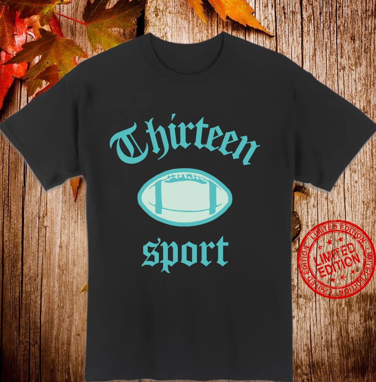 Graphic 365 Sport Football Thirteen Unisex Shirt