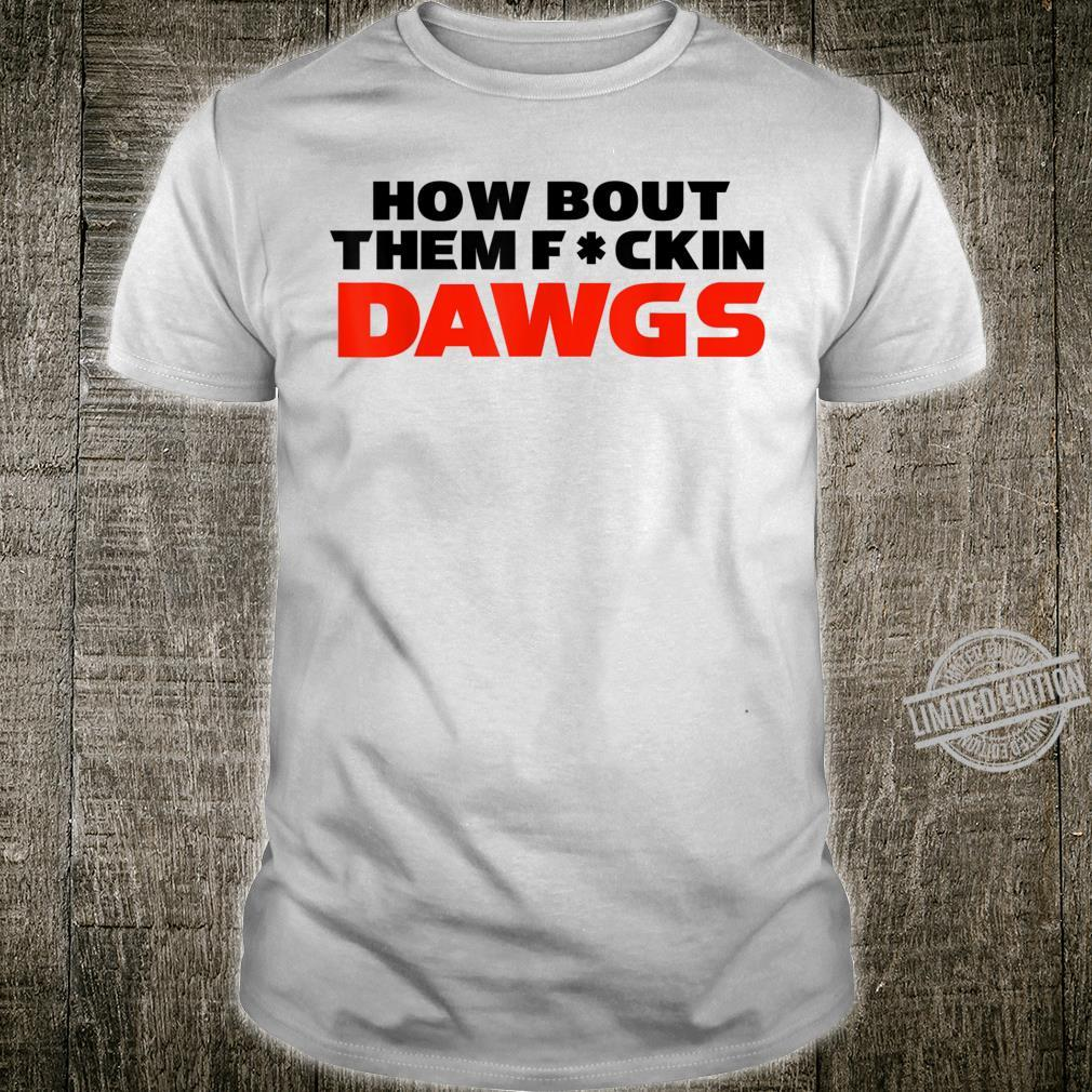 HOW BOUT THEM FCKIN DAWGS censored white Shirt