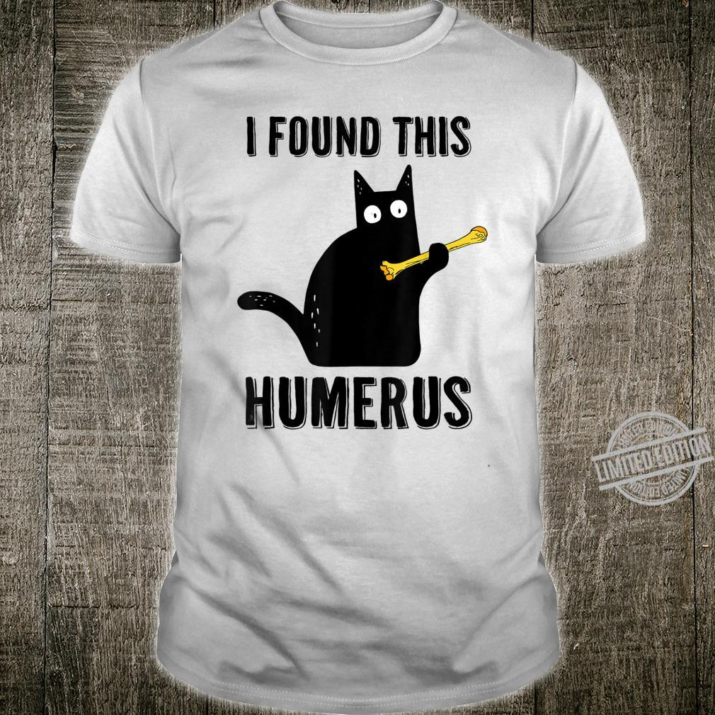 I Found This Humerus Pun Black Cat Shirt