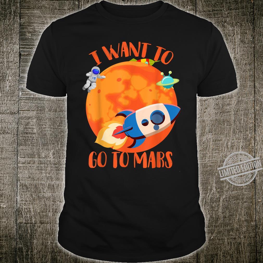 I Want To Go To Mars Cute Mars Explorers Shirt