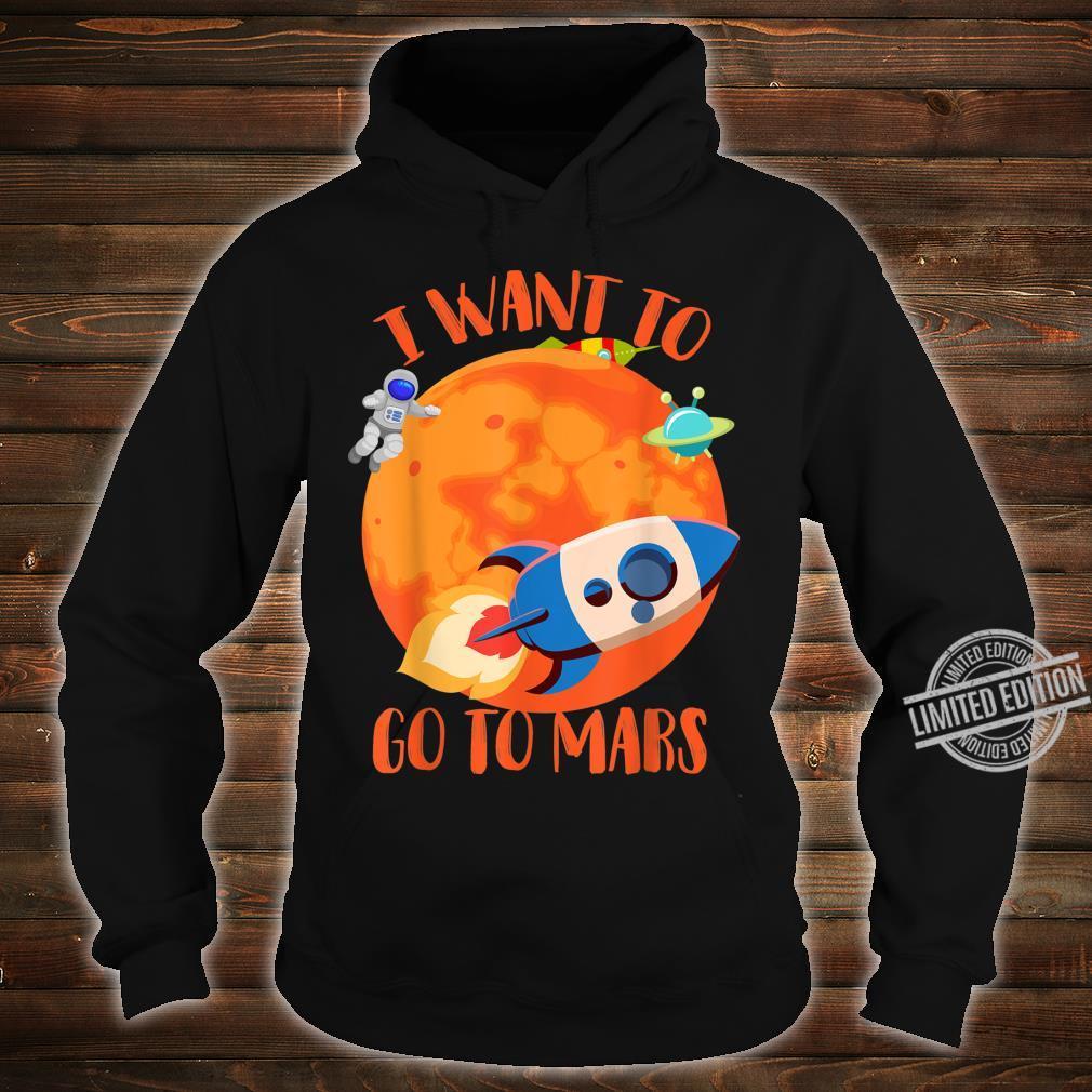 I Want To Go To Mars Cute Mars Explorers Shirt hoodie