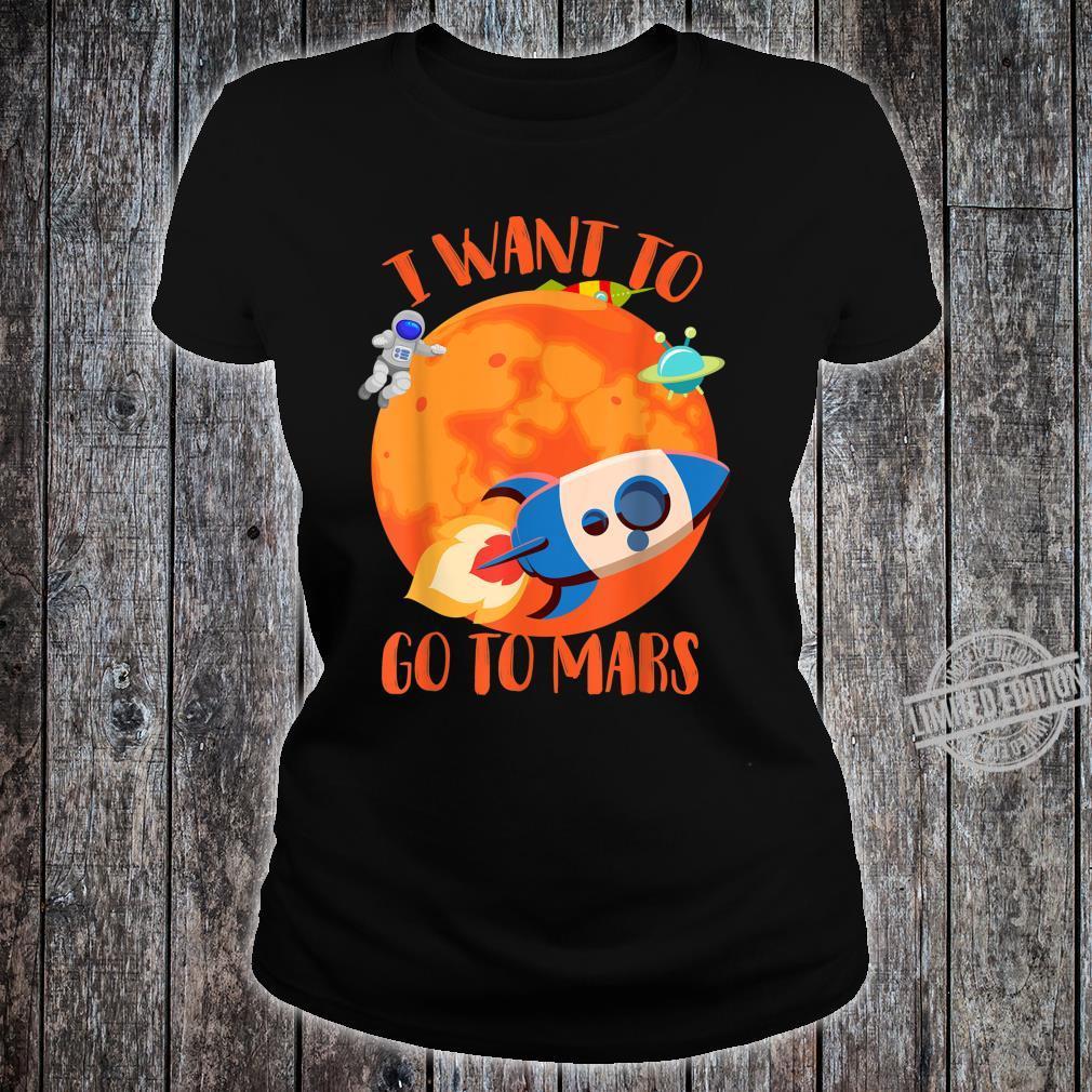I Want To Go To Mars Cute Mars Explorers Shirt ladies tee