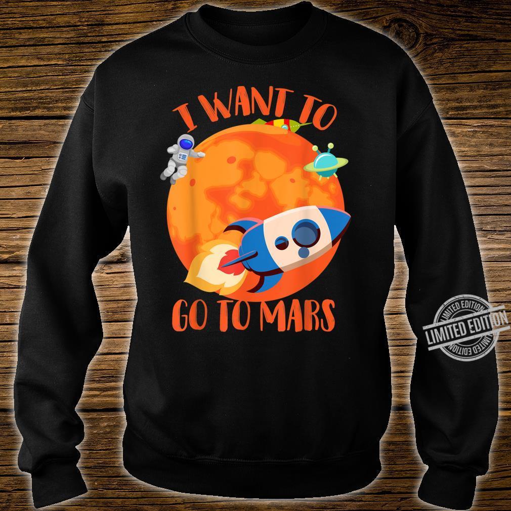 I Want To Go To Mars Cute Mars Explorers Shirt sweater
