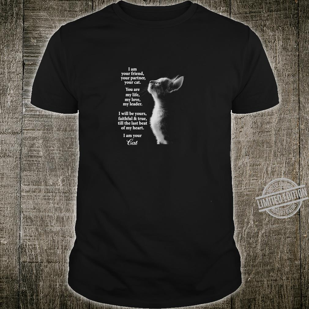 I am your friend your partner your cat Cat Shirt